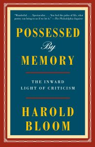 Harold Bloom, Possessed by Memory
